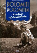 Dolomiti in cartolina = Dolomiten auf Ansichtskarten.