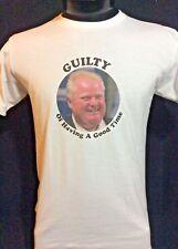 Rob Ford Toronto Crack Mayor Guilty of Having Good Time T-Shirt Medium