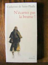 Catherine de Saint Phalle N'Ecartez Pas la Brume Editions Actes Sud 1994