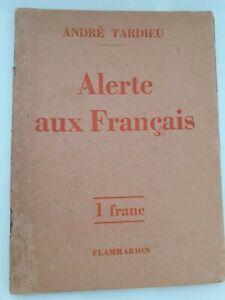 DEDICACE ANDRE TARDIEU ALERTE AUX FRANCAIS FLAMMARION BROCHE 1936