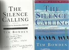 The Silence Calling: Australians in Antarctica 1947-97 by Tim Bowden HBDW Signed