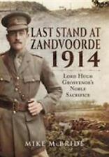 LAST STAND AT ZANDVOORDE 1914 - MCBRIDE, MIKE/ SNOW, DAN (FRW) - NEW HARDCOVER B