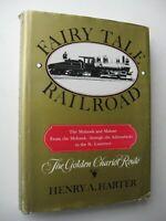 FAIRY TALE RAILROAD Mohawk & Malone ~ Henry Harter HC/DJ 1979 1st ADIRONDACKS -6