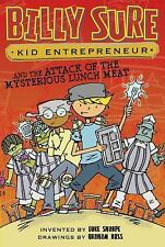 Billy Sure Kid Entrepreneur and the Attack of the Mysterious Lunch Meat (Hardbac