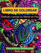 Libro de Colorear para Adultos y Adolescentes : Disfrute y Ponga Su Mente en...