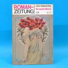 Romanzeitung 428 Die dunkle Blume  | John Galsworthy | DDR 11/1985