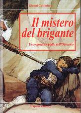 IL MISTERO DEL BRIGANTE. UN ENIGMATICO GIALLO NELL'OTTOCENTO di Gianni Custodero