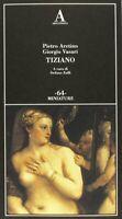 TizianoAretino Vasari Abscondita arte rinascimento pittura illustrato 802 nuovo
