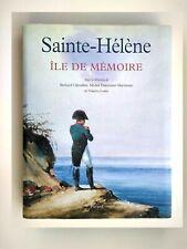 NAPOLÉON, EMPIRE: Sainte-Hélène - île de mémoire (monographie 2005)