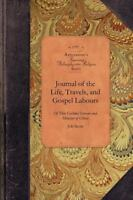 Journal of the Life, Travels, and Gospel Labours of That Faithful Servant and...