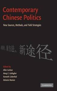Contemporary Chinese Politics: New Sources, Methods, and Field Strategies by...