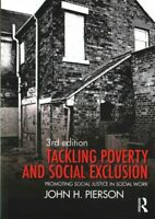Tackling Poverty and Social Exclusion : Promoting Social Justice in Social Wo...