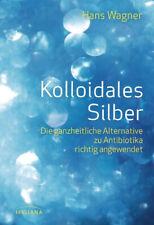 Kolloidales Silber Wagner, Hans Buch