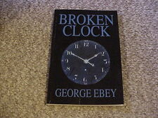 Broken Clock by George Ebey (2004, Paperback, Signed) / Free Shipping!