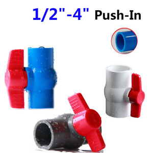 "1/2"" 3/4"" 1"" 2"" 3"" 4"" inch PVC Push-in Ball Valve Water Supply Pipe Fittings DIY"