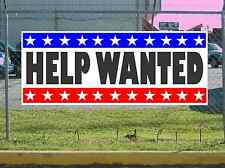 Stars & Stripes HELP WANTED Banner Sign NEW Texas Size & Quality