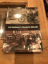 Le hainaut franco belge 1939 - 1945 - Maurice Delame Lelièvre
