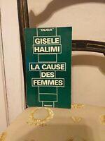 Gisèle Halimi : La Cause Des Femmes – Grasset - 1973 – TBE
