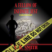 A Fellow of Infinite Jest 2 by T. B. Smith (2014, CD, Unabridged)