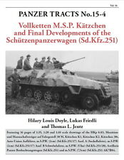 Panzer Tracts 15-4: Vollketten M.S.P. Katzchen Schuetzenpanzerwagen (Sd.Kfz.251)