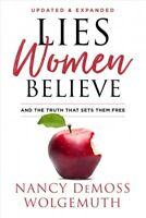 Lies Women Believe : And the Truth That Sets Them Free, Hardcover by Wolgemut...
