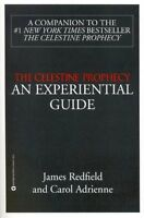 The Celestine Prophecy: An Experiential Guide by James Redfield, Carol Adrienne
