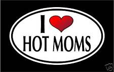 "5.75"" I LOVE HOT MOMS vinyl decal sticker.. funny MILF"