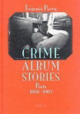 Crime Album Stories: Paris 1886-1902
