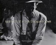 Eugene Richards: Red Ball of a Sun Slipping Down, , Very Good Book