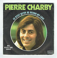 """Pierre CHARBY Vinyle 45 tours SP 7"""" CE N'EST QU'UN AU REVOIR MY LOVE - AMI 80075"""