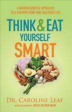 THINK AND EAT YOURSELF SMART - LEAF, CAROLINE, DR. - NEW HARDCOVER BOOK