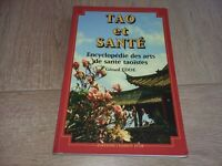 TAO ET SANTE. Encyclopédie des arts de santé taoïstes / GERARD EDDE