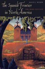 The Spanish Frontier in North America by David J. Weber (2009, Paperback,...