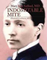 Mary Jane Safford, MD: Indomitable Mite by Coachman, Elizabeth I