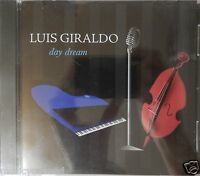 Luis Giraldo - Day Dream (CD,2002, J Records) RARE - OOP - BRAND NEW