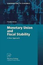 Monetary Union and Fiscal Stability: A New Approach by Bohn, Frank