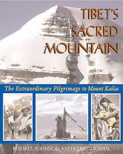 NEW Tibet's Sacred Mountain: The Extraordinary Pilgrimage to Mount Kailas