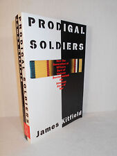 Prodigal Soldiers How the Generation of Officers Born of Vietnam  James Kitfield