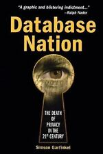 Database Nation: The Death of Privacy in the 21st Century - Garfinkel, Simson