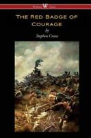 The Red Badge of Courage (Wisehouse Classics Edition) by Stephen Crane