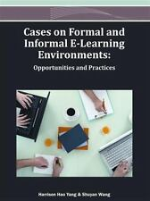 Cases on Formal and Informal E-Learning Environments: Opportunities and Practi..