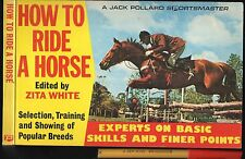 HOW to RIDE A HORSE Zita White 176 page Handbook