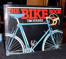 The Bike Book by Tim Hughes HC DJ 1990 out of print
