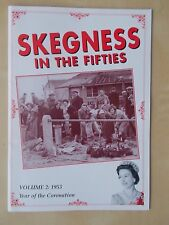 SKEGNESS IN THE FIFTIES - VOLUME 2 1953 - YEAR OF THE CORONATION
