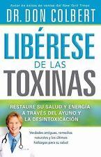 Liberese de las Toxinas: Restaure su salud y energia a traves del ayuno y la des