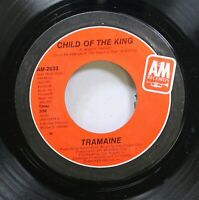Hear! Modern Soul 45 Tramamine - Child Of The King / The Search Is Over On A&M