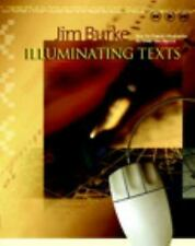 Illuminating Texts: How to Teach Students to Read the World Jim Burke Paperback
