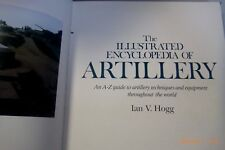 The Illustrated Encyclopedia of Artillery ~ Ian V. Hogg-inglese