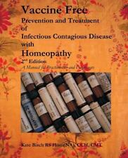 Vaccine Free : Prevention and Treatment of Infectioius Contagious Disease wit...