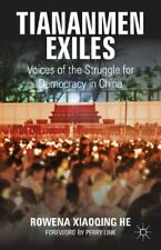 Tiananmen Exiles: Voices of the Struggle for Democracy in China, He, Xiaoqing,,